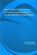 Spatial Data Infrastructure and Policy Development in Europe and the United States
