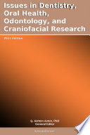 """Issues in Dentistry, Oral Health, Odontology, and Craniofacial Research: 2011 Edition"" by Q. Ashton Acton, PhD"