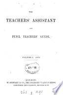 The Teachers Assistant And Pupil Teachers Guide Book PDF