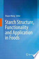 Starch Structure  Functionality and Application in Foods Book