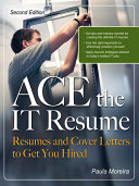 ACE the IT Resume   Resumes and Cover Letters to Get You Hired