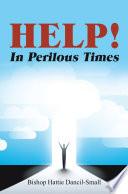 Help  in Perilous Times