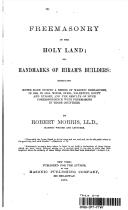 FREEMASONRY IN THE HOLY LAND  ON  HANDMARKS OF HIRAM S BUILDERS