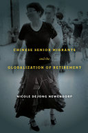 Chinese Senior Migrants and the Globalization of Retirement