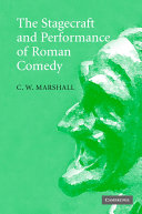 The Stagecraft and Performance of Roman Comedy