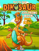 Dinosaur Dot to Dot Coloring Book for Kids Book