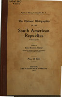 The National Bibliographies Of The South American Republics