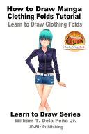 Pdf How to Draw Manga Clothing Folds Tutorial - Learn to Draw Clothing Folds Telecharger