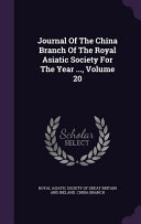 Journal Of The China Branch Of The Royal Asiatic Society For The Year