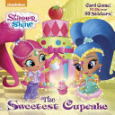 Pdf The Sweetest Cupcake (Shimmer and Shine)