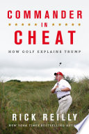 Commander In Cheat How Golf Explains Trump