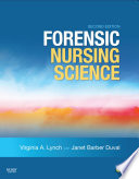 """Forensic Nursing Science E-Book"" by Virginia A. Lynch, Janet Barber Duval"