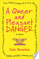 """A Queer and Pleasant Danger: A Memoir"" by Kate Bornstein"