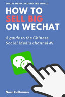How To Sell Big On WeChat (English Edition)