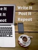 Write It Post It Repeat