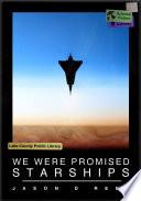 We Were Promised Starships