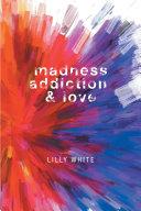 Madness, Addiction & Love Pdf