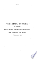The Hindu Systems  A Review Reprinted for Private Circulation from the    Friend of India