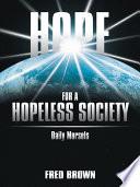 Hope for a Hopeless Society Book