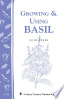 Growing & Using Basil  : Storey's Country Wisdom Bulletin A-119