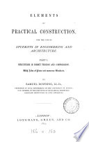 Elements of practical construction. [With] Atlas of plates