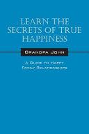 Learn the Secrets of True Happiness