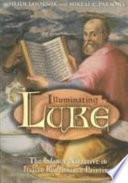 Illuminating Luke  The infancy narrative in Italian Renaissance painting Book