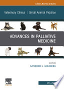 Palliative Medicine and Hospice Care, An Issue of Veterinary Clinics of North America: Small Animal Practice, E-Book