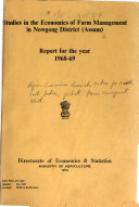 Studies in Economics of Farm Management  Nowgong District  Assam   Report for the year 1968 69