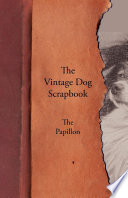The Vintage Dog Scrapbook   The Papillon Book PDF