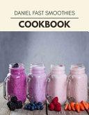 Daniel Fast Smoothies Cookbook