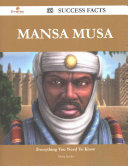Mansa Musa 38 Success Facts - Everything You Need to Know about Mansa Musa