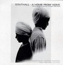 Southall - a Home from Home