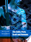 The Celts Picts Scoti And Romans