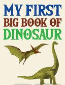 My First Big Book Of Dinosaur Book
