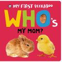 My First Peekaboo: Who's My Mom?