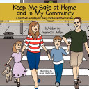 Keep Me Safe at Home and in My Community