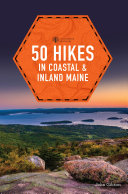 50 Hikes in Coastal and Inland Maine  5th Edition   Explorer s 50 Hikes