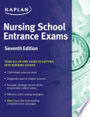 Nursing School Entrance Exams  : General Review for the TEAS, HESI, PAX-RN, Kaplan, and PSB-RN Exams