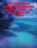 50 Awesome Home Businesses Below $500 and EZ Start-up Guide