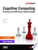 Cognitive Computing Featuring the IBM Power System AC922