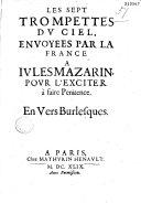 Les Sept trompettes du ciel envoyées par la France à Jules Mazarin pour l'exciter à faire pénitence. En vers burlesques
