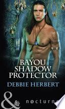 Bayou Shadow Protector  Mills   Boon Nocturne   Bayou Magic  Book 2