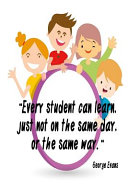 Every Student Can Learn  Just Not on the Same Day  Or the Same Way