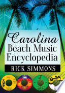 """Carolina Beach Music Encyclopedia"" by Rick Simmons"