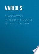 Blackwood S Edinburgh Magazine No 404 June 1849