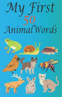 My First 50 Animal Words