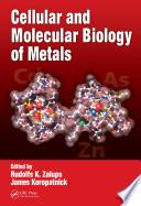 Cellular and Molecular Biology of Metals