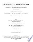 Encyclopædia Metropolitana; Or, Universal Dictionary of Knowledge ...  : Comprising the Twofold Advantage of a Philosophical and an Alphabetical Arrangement, with Appropriate Engravings , Volume 9
