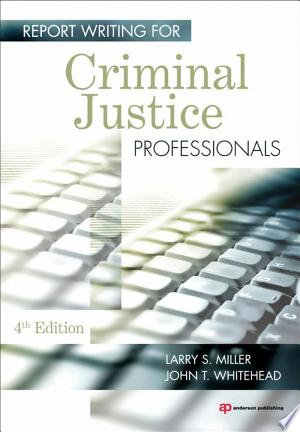 Report Writing for Criminal Justice Professionals Free eBooks - Free Pdf Epub Online